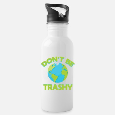 Planet Ne soyez pas Trashy Earth Shirt, Fun Save The Planet Vêtements T-shirts - Gourde
