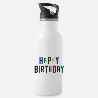 Happy Birthday Happy Birthday, Happy Birthday - Water Bottle