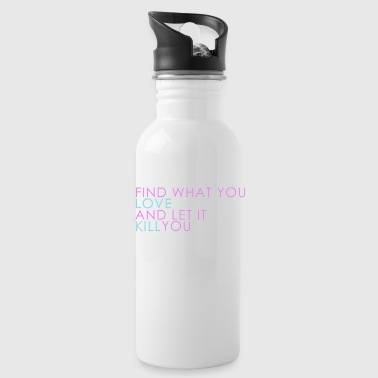 Find what you love clean - Water Bottle