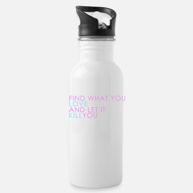 Clean What It Is Find what you love clean - Water Bottle