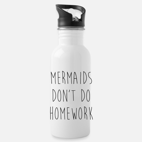 Typography Mugs & Drinkware - Mermaids Homework 2 Funny Quote - Water Bottle white