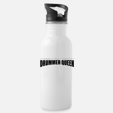 Drummer Drummer Drummer Drummer Queen - Water Bottle