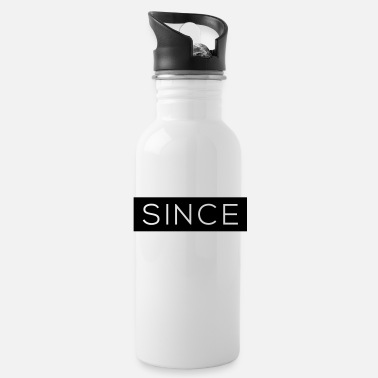 Since Since - Since Your Text - Trinkflasche