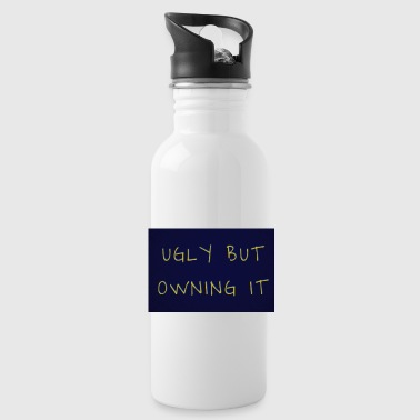 UGLY BUT OWNING IT - Water Bottle