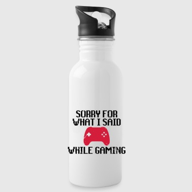 Gamer Sorry for what i said while gaming - Water Bottle