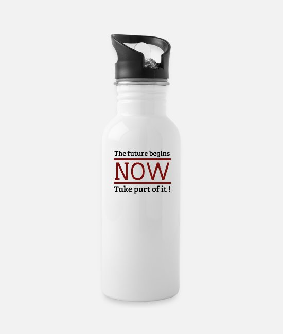 Work Out Mugs & Drinkware - The future begins now - Water Bottle white