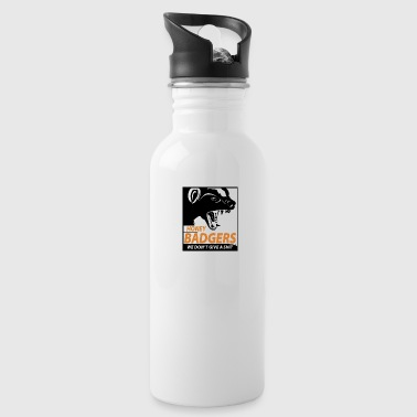 Honey Badger Honey Badger dont give a shit, honey badger - Water Bottle