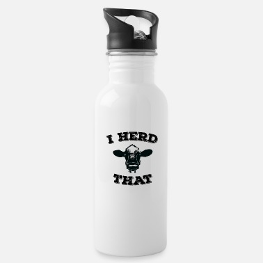 Cattle Herd Cow Cattle Funny Design - I Herd That - Water Bottle