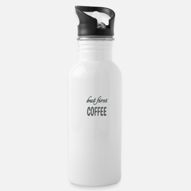 but first coffee shirt gift - Water Bottle