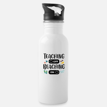 Teaching Not Beaching Vacation T-Shirt - Water Bottle