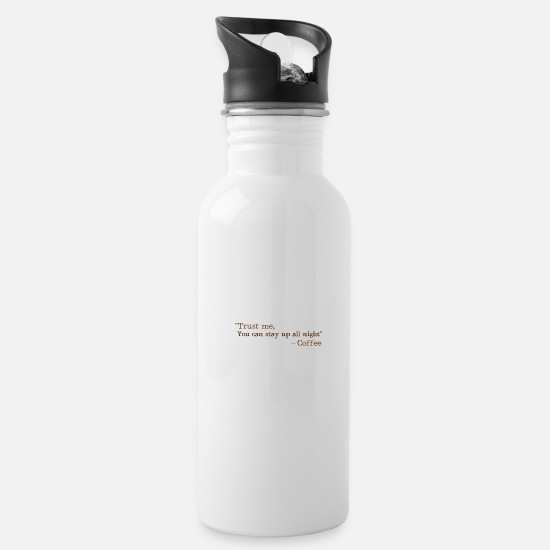 Coffee Bean Mugs & Drinkware - Trust me, you can stay up all night ... coffee !!! - Water Bottle white