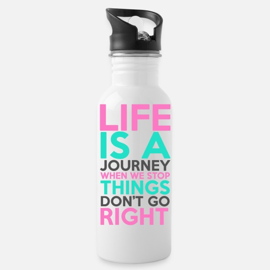 Travel Mugs & Drinkware - Life is a journey saying - Water Bottle white