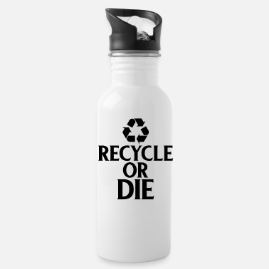 Ecofriendly Recycle or Die Green Ecofriendly Environmentalist - Water Bottle