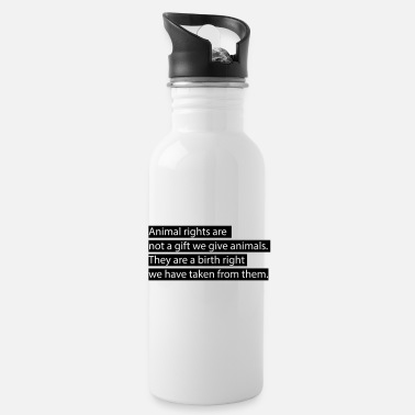 Animal Rights Animal rights. - Water Bottle