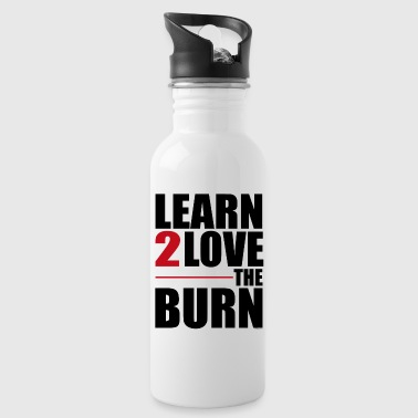 Learn to Love The Burn - Trinkflasche