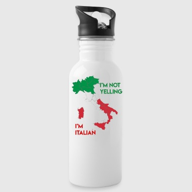 Yell I'm not yelling I'm Italian - Water Bottle