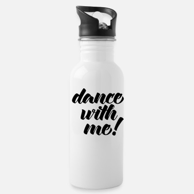 Dance Music Dance With Me - Trinkflasche