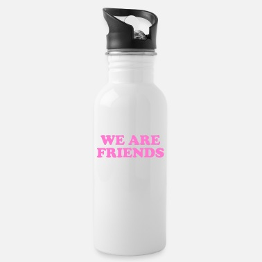 WE ARE FRIENDS We are friends, brothers and sisters - Water Bottle