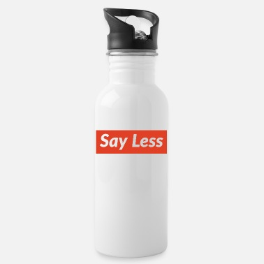 Say less - Trinkflasche