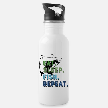 Eat Sleep Fish Repeat Funny sayings for anglers - Water Bottle