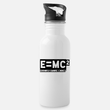 E = mc2 - errors = (more code) 2 - Water Bottle