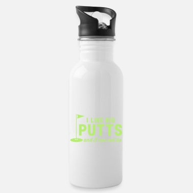 Sports I Like Big Putts and I Can Not Lie - Water Bottle