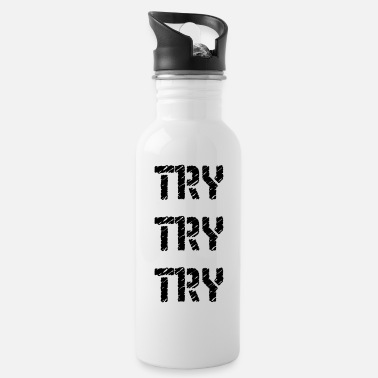 Try Try Try Try Try - Water Bottle