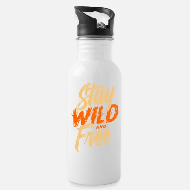 STAY WILD AND FREE - Trinkflasche