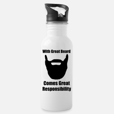 Great With great beard comes great responsibility. - Water Bottle
