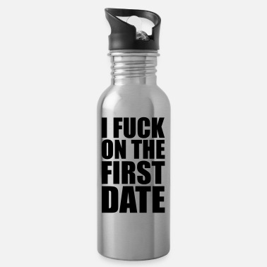 Rave I Fuck on the First Date - Water Bottle