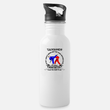 Motivational Martial Arts Taekwondo motivation sayings gift - Water Bottle