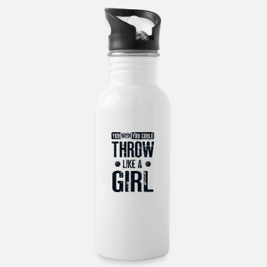 Basketball Basketball You Wish You Could Throw Like A Girl Fü - Water Bottle