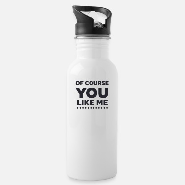 Natürlich Of Course You Like Me - Water Bottle