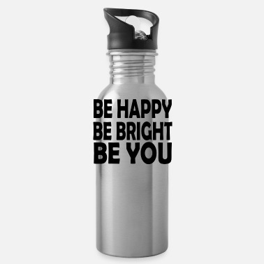 Bright be bright be you - Water Bottle