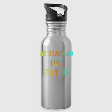 Pay The Pay of - Water Bottle