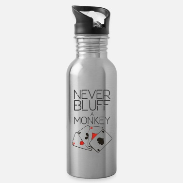 Bluff Never bluff a monkey - Water Bottle
