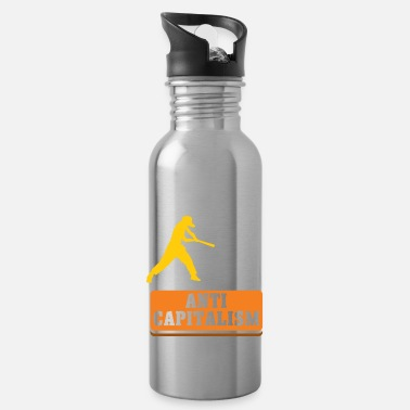 Anti-capitalism Anti Capitalism - Against Capitalism Say - Water Bottle