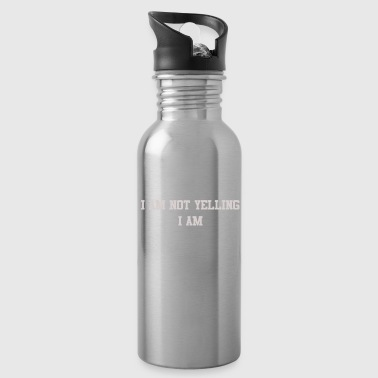 Yell iam not yelling iam projecting - Water Bottle