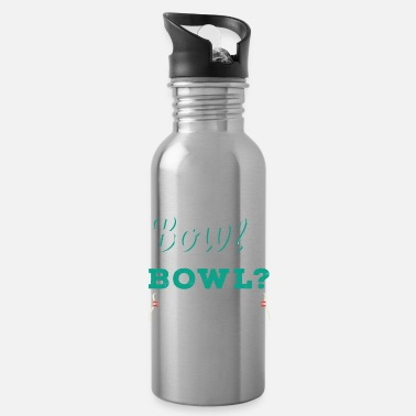 Bowling To Bowl Or Not To Bowl | bowling - Water Bottle