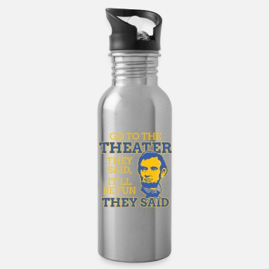 Funny Abraham Lincoln gift theater story - Water Bottle