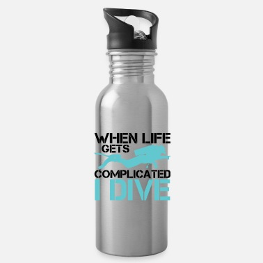 Scuba When life gets complicated - I Dive Diving - Water Bottle