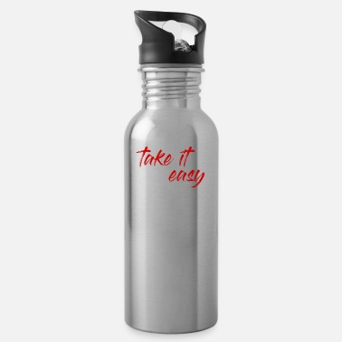 Take take it easy take it easy - Water Bottle