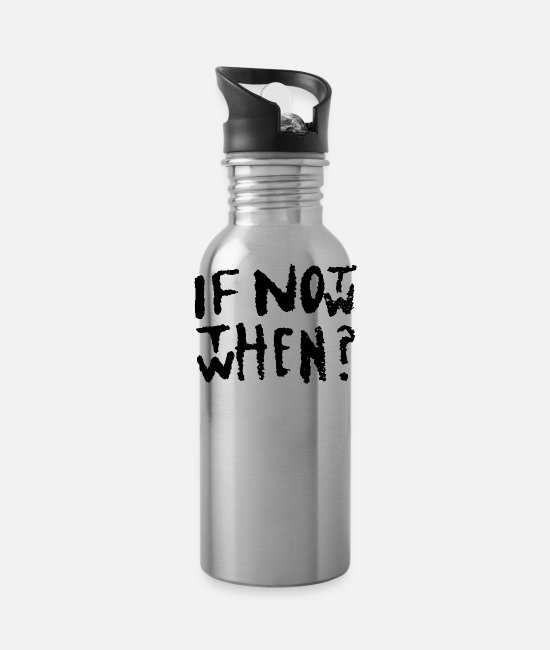 Sports Mugs & Drinkware - If not now then when - Water Bottle silver