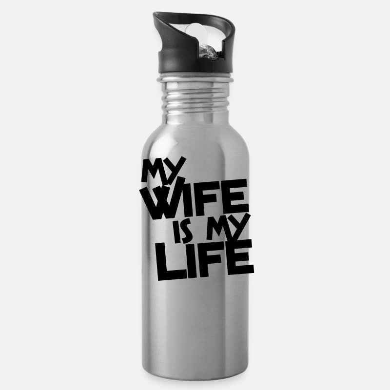 Funny Mugs & Drinkware - MY WIFE IS MY LIFE - Water Bottle silver