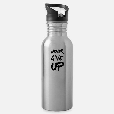 Never Give Up Never Give Up - Drinkfles