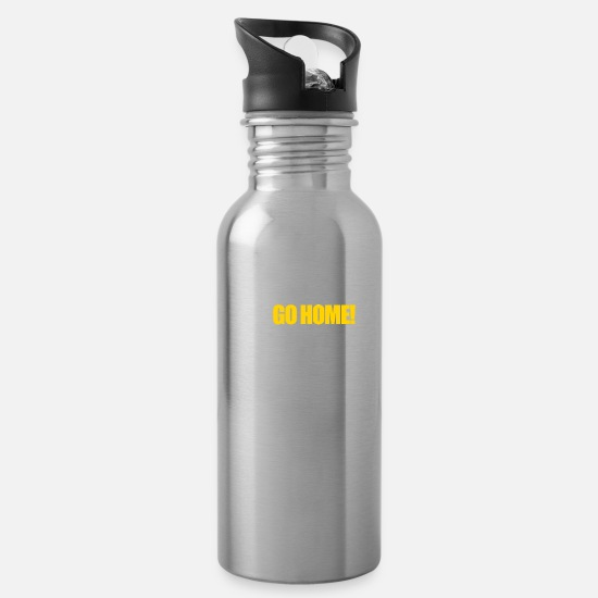 Training Mugs & Drinkware - #TOP - GO ... OR GO HOME - Water Bottle silver