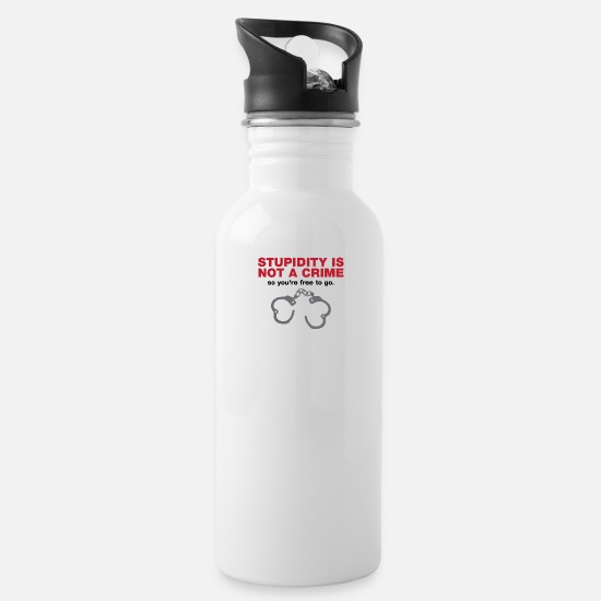 Stupid Mugs & Drinkware - Stupidity Is Not A Crime So You Are Free To Go! - Water Bottle white