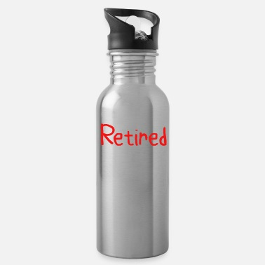 Retirement Retired Not My Problem Anymore Funny Stuff Funny Retirement Gift - Water Bottle