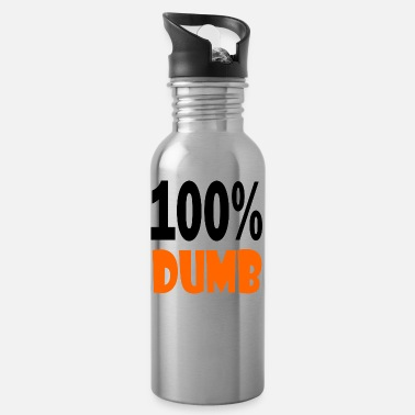 Dumb 100 dumb - Water Bottle
