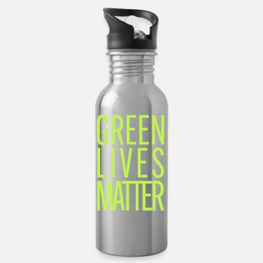 Green Lives Matter - Water Bottle